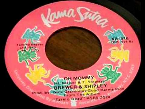 Oh Mommy by Brewer & Shipley on 1970 Kama Sutra 45.