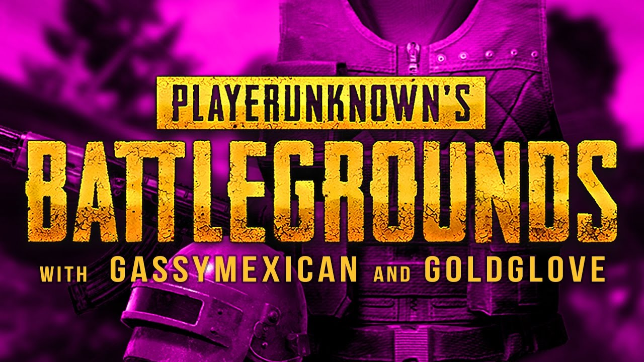 playerunknown-s-battlegrounds-with-gassymexican-and-goldglove