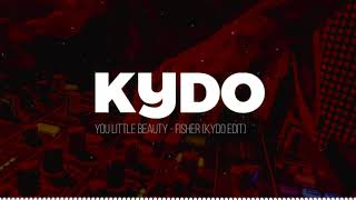 You Little Beauty (Kydo Edit) - FISHER
