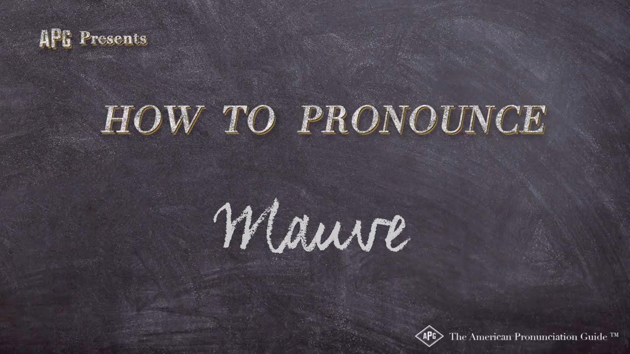 How to Pronounce Mauve  Mauve Pronunciation
