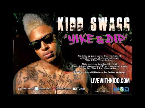 Kidd Swagg - YIKE & DIP (Yiken Anthem)