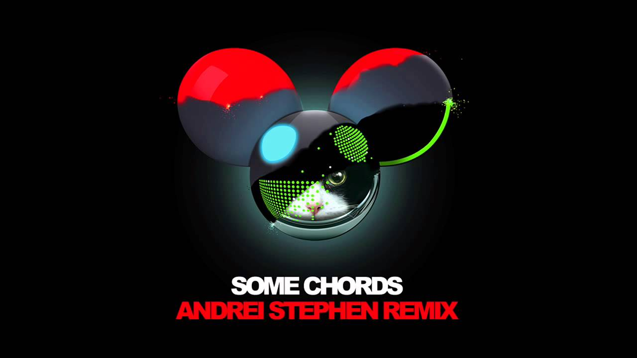 deadmau5 - Some Chords (Andrei Stephen Remix) - YouTube