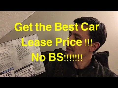 How to Get BEST DEAL on a Leased Car EVERY-TIME--- NO BS!!!!!!!!!