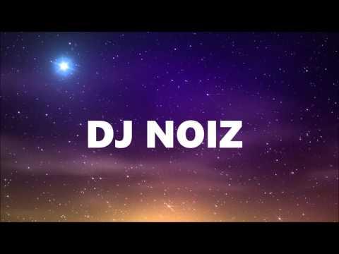 DJ NOIZ - Nakweba x Still Ballin x Girl On Fire