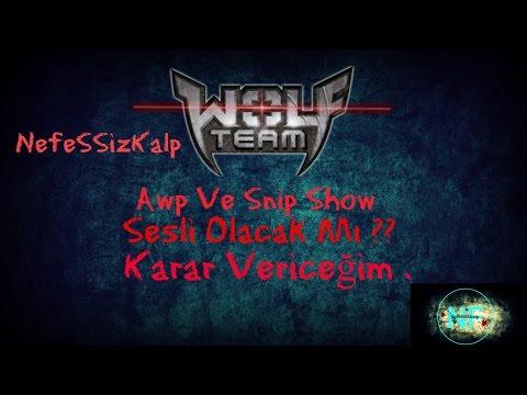 Wolfteam Awp ve Sniper Show 2 !! NefeSSizKalp