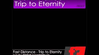 Fast Distance - Trip To Eternity (Original Mix)