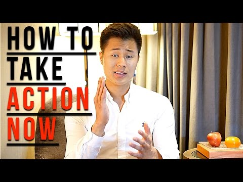 How to Take Action in Life and Stop Procrastinating. Now.