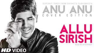 Download Hindi Video Songs - Anu Anu Cover Edition By Allu Sirish || Srirastu Subhamastu || Allu Sirish, Lavanya Tripathi