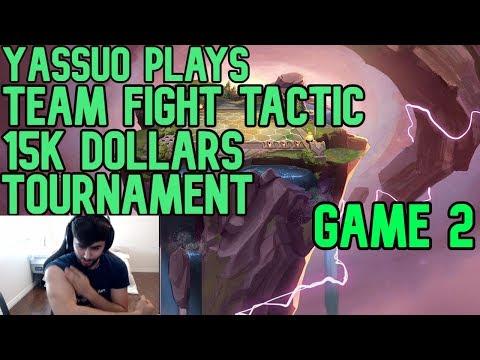 Yassuo Plays 15000 Dollars TFT TOURNAMENT GAME 2