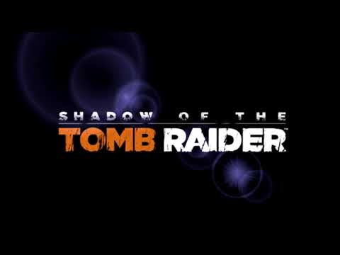 Shadow of the Tomb Raider Soundtrack - Ambient OSTDepth Of Field Mix