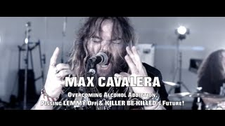 MAX CAVALERA: Overcoming Alcohol Addiction, Pissing LEMMY Off & KILLER BE KILLED
