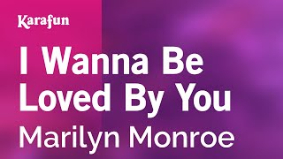 Karaoke I Wanna Be Loved By You - Marilyn Monroe *
