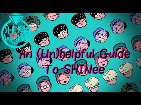 """A Not So """"Unhelpful"""" Guide to SHINee"""