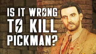 Is it Morally Wrong to Kill Pickman A Fallout 4 Ethical Quandry