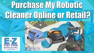 Should I Purchase My Pool Robotic Cleaner From An Online Store Or Brick & Mortar Store?