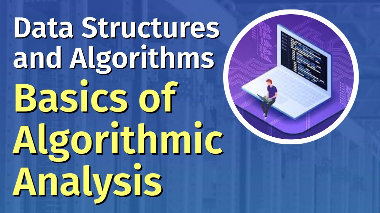 Data Structures And Algorithms  - Basic Concepts of Algorithmic Analysis
