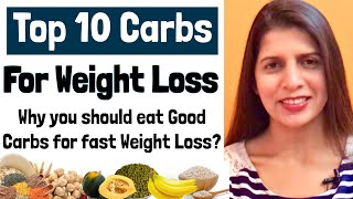 10 Best Carb Foods For Weight Loss | Why you should eat Good Crabs to Lose Weight | In Hindi