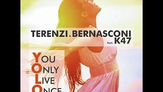 Terenzi & Bernasconi feat K47 -YOLO (you only live once) Radio Edit Youtube