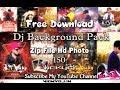 Free Download || Dj Background Pack || Hd Photo || Zip File