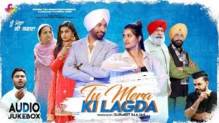 tu-mera-ki-lagda-juke-box-goyal-music-latest-punjabi-movie-songs-2019