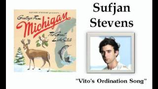 Vito's Ordination Song - Sufjan Stevens - EverythingSufjan