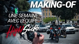 MAKING-OF : 8 jours avec l'équipe High Side