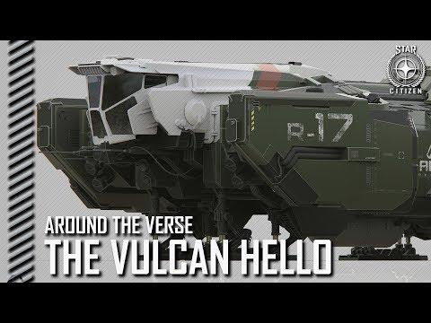 Star Citizen: Around the Verse - The Vulcan Hello