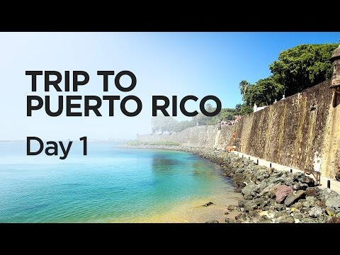 Trip to Puerto Rico. Day 1.