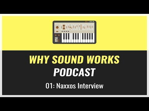 Why Sound Works Ep #1 | Naxxos Interview