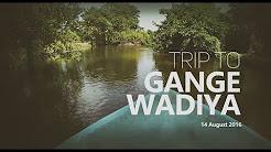 Trip To Gange Wadiya