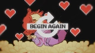 BEGIN AGAIN || UNDERTALE MEP {MEP#36}