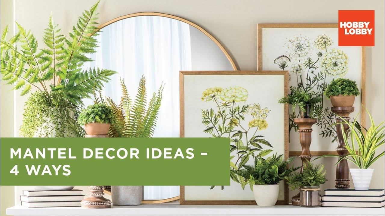 Mantel Decor Ideas 4 Ways Hobby Lobby