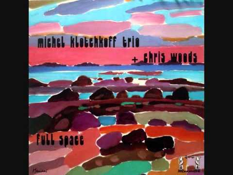 Michel Klotchkoff Trio & Chris Woods (Francia, 1976) - Full Space