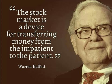 """THE MARKET IS A DEVICE FOR TRANSFERRING MONEY FROM THE IMPATIENT TO THE PATIENT"""