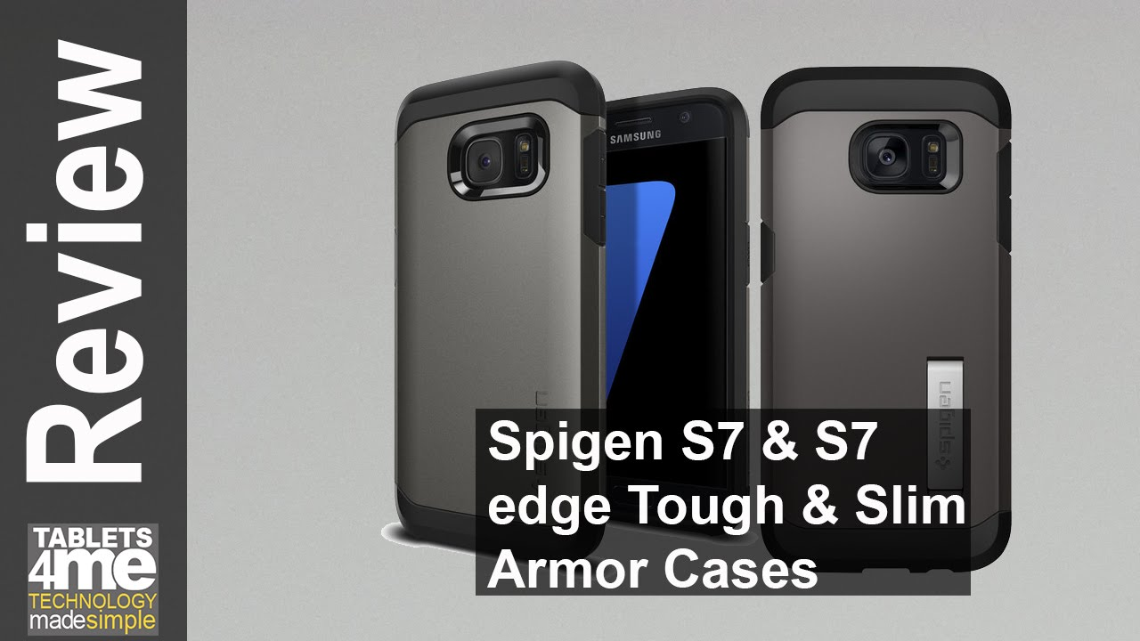 competitive price 4ac9d 84252 Spigen Tough Armor and Slim Armor Cases for the Samsung Galaxy S7 & S7 Edge