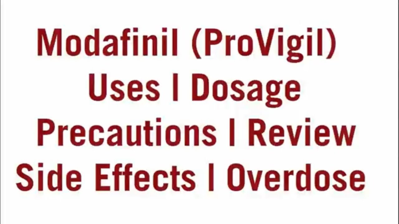 Modafinil Provigil Uses Dosage Precautions And Side Effets