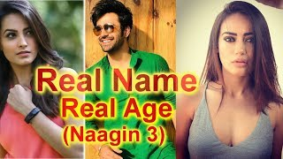 Real Name And Real Age of Naagin 3 Actors | Real Name of Naagin 3 Star Cast | Naagin 3 actors name