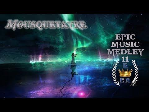 EPIC MUSIC MEDLEY 11