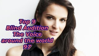 Top 9 Blind Audition (The Voice around the world 97)