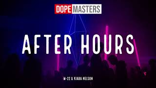 M-22 & Kiara Nelson - After Hours (Audio)