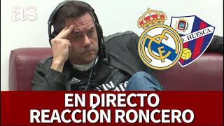 REAL MADRID 4- HUESCA 1 | Así vivió RONCERO el partido en directo | Diario AS
