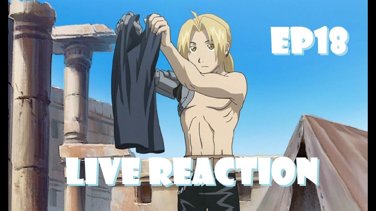 Fullmetal Alchemist: Brotherhood Live Reaction Episode 18 - Behind You! - YouTube