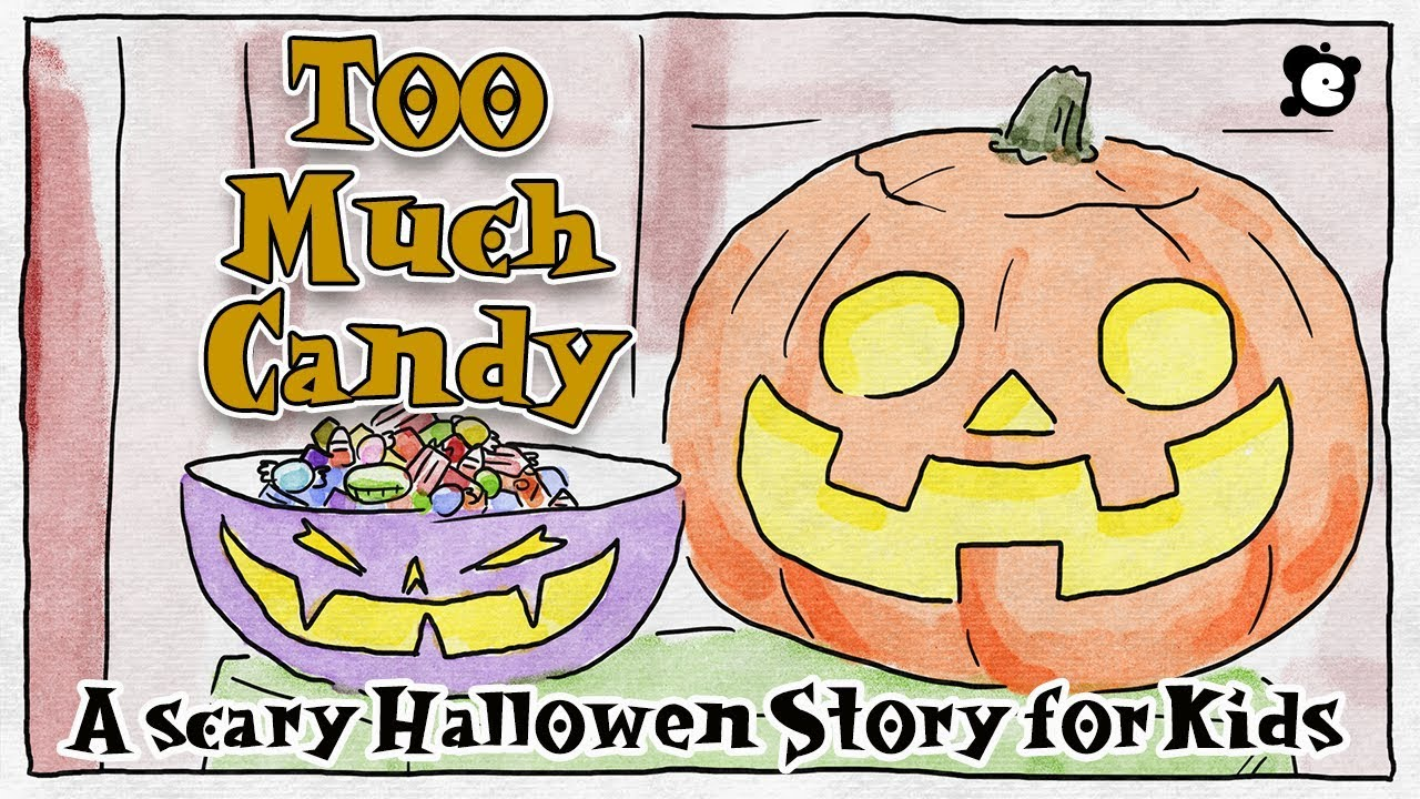 scary halloween story for kids - too much candyelf learning