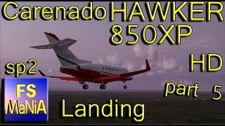 carenado hawker 850xp part 5 approach landing