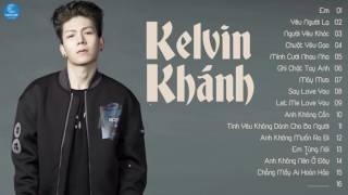 p90*** Những Ca Khúc Nhạc Trẻ Hay Nhất của Kelvin Khánh  Album Nhạc Trẻ Em  Yêu Người Lạ