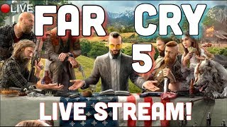 FAR CRY 5!  First IMPRESSIONS & Play! LIVE STREAM! PC ULTRA GRAPICs New Release!