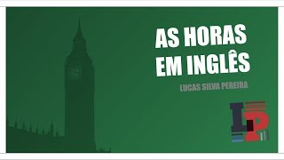 As horas em Inglês - What time is it?