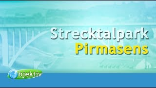 Strecktalpark Pirmasens