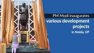 PM Modi inaugurates various development projects to the Nation in Noida, UP | PMO