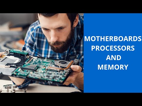 Motherboards Processors and Memory | COMPTIA A+